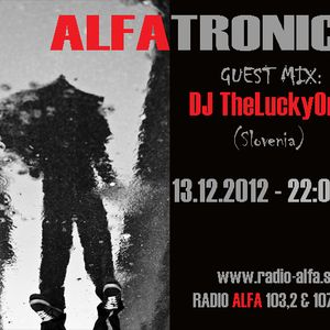 ALFATRONICA ON RADIO ALFA - GUEST MIX: TheLuckyOne, 13.12.2012