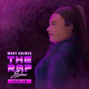 The Rap Show / Mary Grimes / Kane FM / 06-11-20