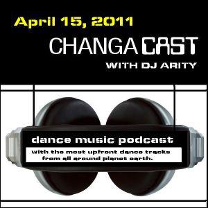 Changacast with Dj Arity - April 15, 2011