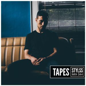 STYLSS Mix 044: TAPES