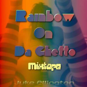 Rain bow On Da Ghetto