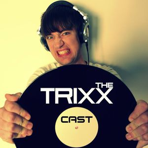 The Trixxcast 076 (incl. Guestmix by Markhese)