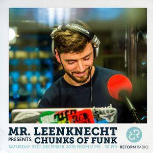 Mr Leenknecht presents Chunks of Funk 31st December 2016