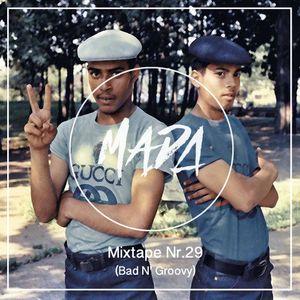 MADA Mixtape Nr.29 (Bad N' Groovy)