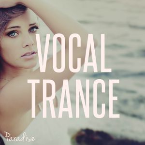 Paradise - Vocal  Trance  (January 2016 Mix #56)