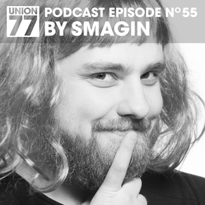 UNION 77 PODCAST EPISODE No. 55 BY SMAGIN