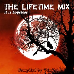 The Lifetime Mix 06 - It Is Hopeless