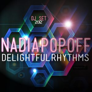 Nadia Popoff - Delightful Rhythms - Dj Set  2012