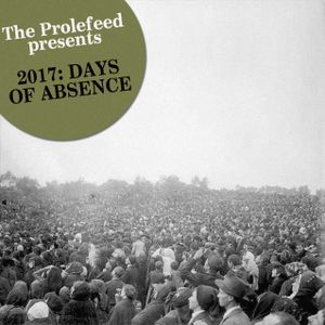 2017: Days of Absence