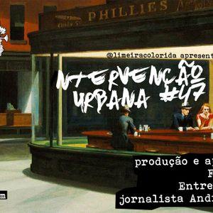 INTERVENÇÃO URBANA EPISODIO 47