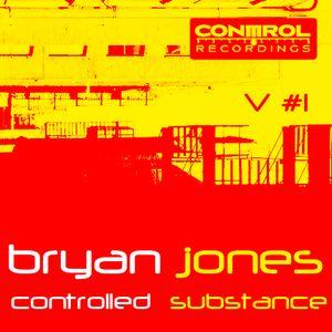 Bryan Jones - Controlled Substance Vol. 1 - Control Recordings Compilation Mix