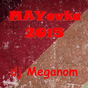 DJ Meganom - MayDay 2015