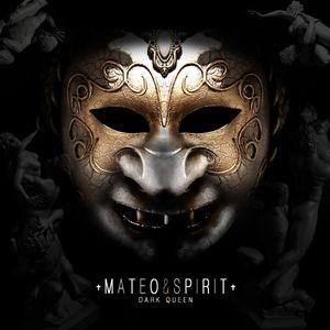 Mateo & Spirit - Dark Queen