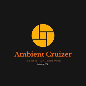 Ambient Cruizer Vol.276