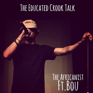The Educated Crook Talk Ft Bou