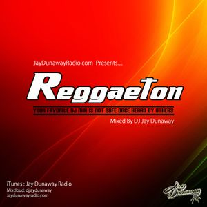 JAYDUNAWAYRADIO.COM Present REGGAETON WICKED