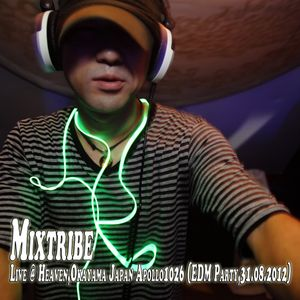 Mixtribe Live @ Heaven,Okayama Japan Apollo1026 (EDM Party,31.08.2012)