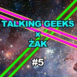 Talking Geeks w Radiu ŻAK #5 15 05 2014