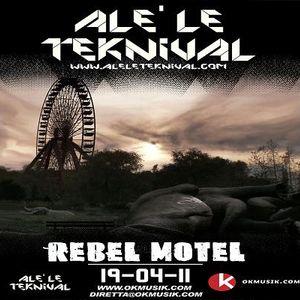 Alè Le Teknival 04.19.2011 - REBEL MOTEL