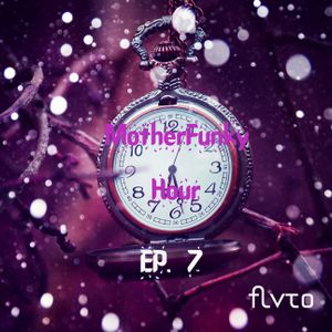 MotherFunky Hour #007