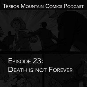 23: Death is Not Forever