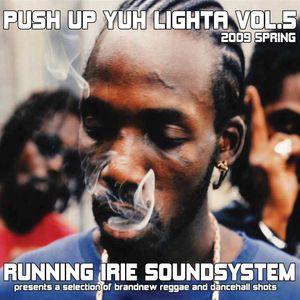 PUSH UP YUH LIGHTA VOL.5