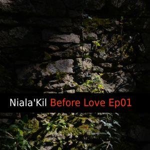 Niala'Kil - Before Love Ep01