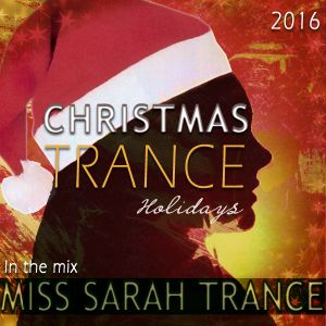 Christmas Trance - Holidays - In the mix Miss Sarah Trance