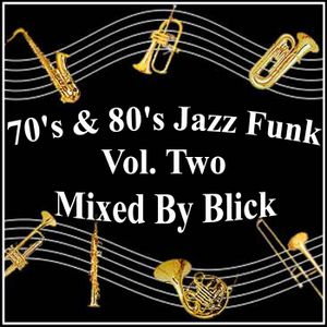 Mixed By Blick - 70's & 80's Jazz Funk Volume 2