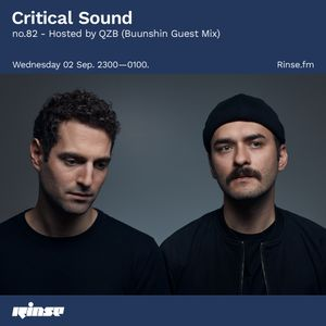 Critical Sound no.82 - Hosted by QZB (Buunshin Guest Mix) | Rinse FM | 02.09.2020