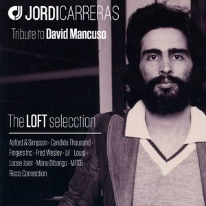 JORDI_CARRERAS - Tribute_to_DAVID_MANCUSO_(The_Loft_Selecction_Mix)