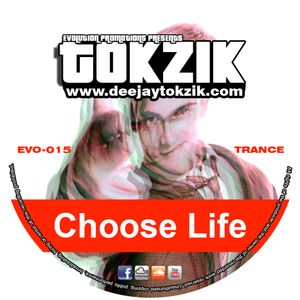 Tokzik - Choose Life