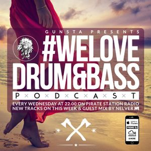 Gunsta Presents #WeLoveDrum&Bass Podcast #105 & Nelver Guest Mix