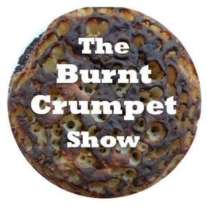 07-05-21 The Burnt Crumpet Show