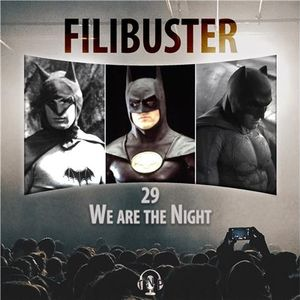 Filibuster 29 - We are the Night