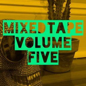 MIXEDTAPE VOLUME FIVE
