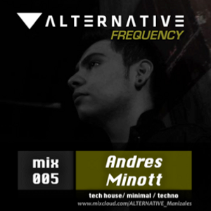 ALTERNATIVE Frequency - Mix 005 // Andres Minott (tech house / minimal / techno)