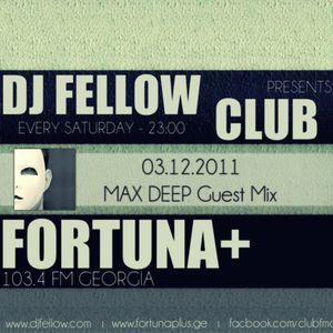 Max Deep Guest Mix @ Club FM with DJ Fellow | Fortuna + | FM 103.4