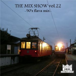 THE MIX SHOW vol.22 -90's flava mix- (Mixed by DJ H!ROKi, 2013-05-06)