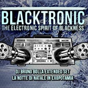 Dj Bruno Bolla  for Blacktronic in Exopotamia on Christmas December 25/2017 Part 2