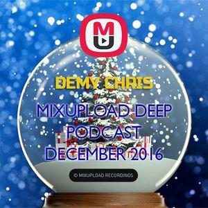 Demy Chris - Mixupload Deep Podcast (December 2016)