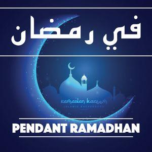 Pendant le Ramadhan