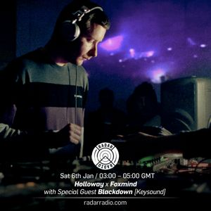 Holloway x Foxmind w/ Blackdown - 6th January 2018