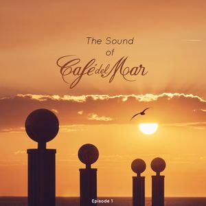 The Sound of Café del Mar - Episode 1 - Last Sunset of Ibiza (By Toni Simonen)