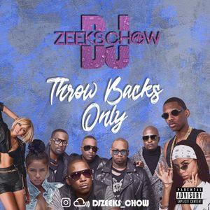 THROW BACKS ONLY BY DJ ZEEKS CHOW