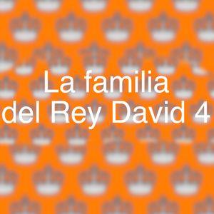 La Familia Del Rey David 4