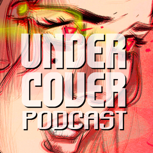 Under Cover Podcast #6