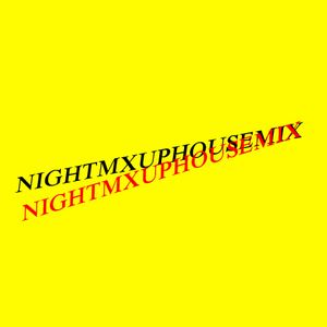 nightmxuphousemix