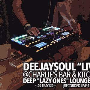"12/06/14, deejaysoul Live- Deep ""Lazy Ones"" Lounge Mix"