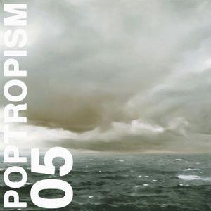 Poptropism 05